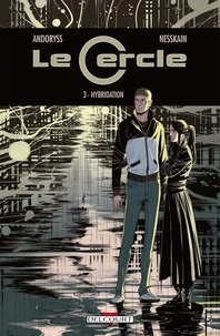 Mel Andoryss et  Nesskain - Le Cercle Tome 3 : Hybridation.