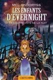 Mel Andoryss - Les enfants d'Evernight Tome 1 : De l'autre côté de la nuit.