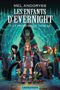 Mel Andoryss - Les enfants d'Evernight Tome 3 : La promesse de Camille.