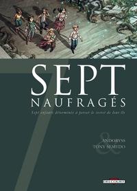 Mel Andoryss et Tony Semedo - Sept naufragés - Sept enfants déterminés à percer le secret de leur île.
