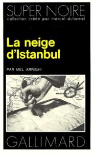 Mel Arrighi - La Neige d'Istanbul.