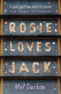 Mel Darbon - Rosie loves Jack.