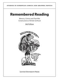 Mel Gibson - Remembered Reading - Memory, Comics and Post-War Constructions of British Girlhood.
