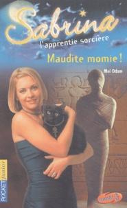 Mel Odom - Sabrina l'apprentie sorcière Tome 21 : Maudite momie !.