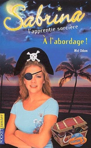 Mel Odom - Sabrina l'apprentie sorcière Tome 24 : A l'abordage !.