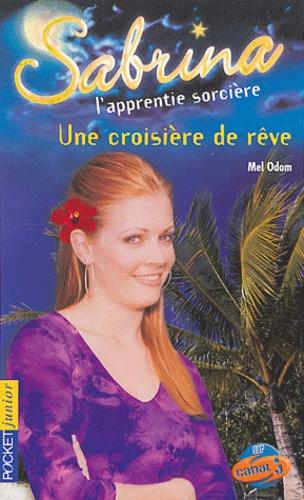 Mel Odom - Sabrina l'apprentie sorcière Tome 28 : Une croisière de rêve.