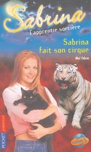 Mel Odom - Sabrina l'apprentie sorcière Tome 29 : Sabrina fait son cirque.