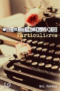 Mel Poetry - Correspondances particulières - Tome 2 - Poésies illustrées.