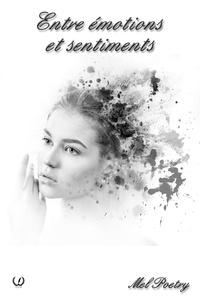 Mel Poetry - Entre émotions et sentiments - Recueil de poésie.