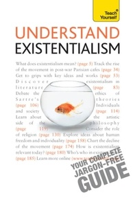 Mel Thompson et Nigel Rodgers - Understand Existentialism: Teach Yourself.