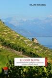Melaine-noé Laesslé - Le Goût du vin - Créativité institutionnelle, appellations et culture du vin en Suisse et en Nouvelle-Zélande.
