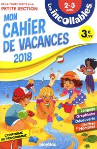 Mélaminebonnemine et Nathalie Desforges - Mon cahier de vacances de la Toute Petite Section à la Petite Section 2-3 ans.