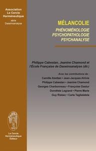 Philippe Cabestan - Mélancolie phénoménologie, psychopathologie, psychanalyse.