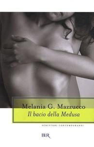 Melania-G Mazzucco - Il bacio della medusa.