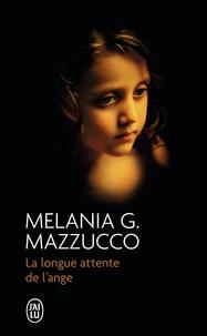 Melania-G Mazzucco - La longue attente de l'ange.