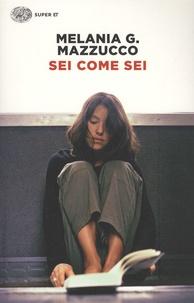 Melania-G Mazzucco - Sei come sei.