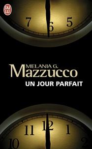 Melania-G Mazzucco - Un jour parfait.