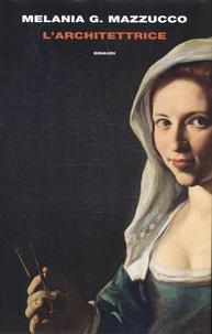 Melania Mazzucco - L'architettrice.