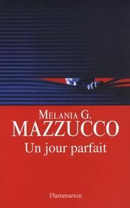 Melania Mazzucco - Un jour parfait.