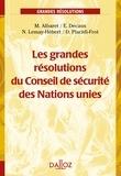 Mélanie Albaret et Emmanuel Decaux - Les grandes résolutions du Conseil de sécurité des Nations unies.