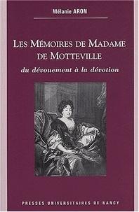 Mélanie Aron - Les mémoires de Madame de Motteville - Du dévouement à la dévotion.