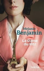 Melanie Benjamin - La dame du Ritz.