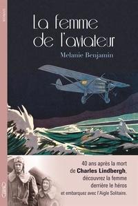 Melanie Benjamin - La femme de l'aviateur.