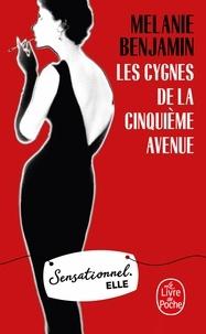Melanie Benjamin - Les Cygnes de la Cinquième Avenue.