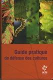 Mélanie Béranger et Violaine Lejeune - Guide pratique de défense des cultures.