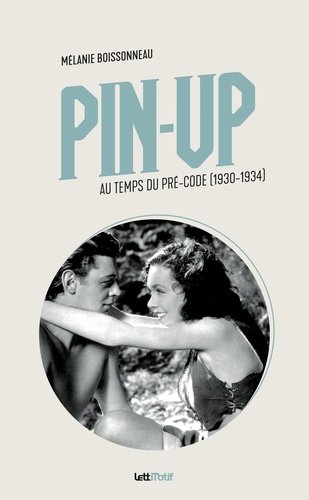 Pin-up au temps du pré-code (1930-1934)