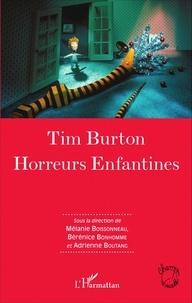 Mélanie Boissonneau et Bérénice Bonhomme - Tim Burton - Horreurs enfantines.