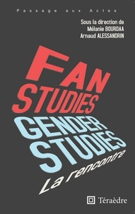 Mélanie Bourdaa et Arnaud Alessandrin - Fan & gender studies : la rencontre.