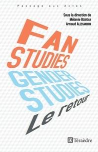 Mélanie Bourdaa et Arnaud Alessandrin - Fan & Gender Studies : le retour.