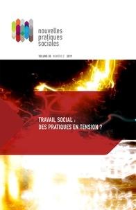 Mélanie Bourque et Josee Grenier - Nouvelles pratiques sociales  : Nouvelles pratiques sociales. Vol. 30 No. 2, Automne 2019 - Travail social: des pratiques en tension?.