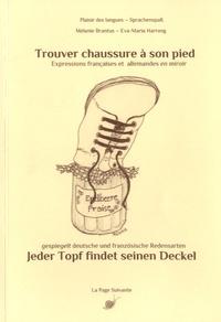 Mélanie Brantus et Eva-Maria Harrang - Trouver chaussure à son pied - Expressions françaises et allemandes en miroir.