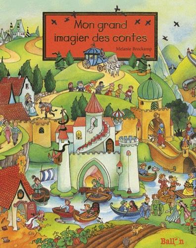 Melanie Brockamp - Mon grand imagier des contes.