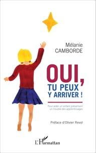 Mélanie Camborde - Oui, tu peux y arriver ! - Pour aider un enfant présentant un trouble des apprentissages.