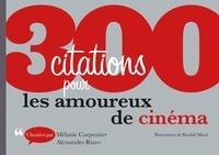 Mélanie Carpentier et Alessandro Rizzo - 300 citations pour les amoureux du cinéma.