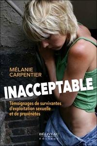 Mélanie Carpentier - Inacceptable - Témoignages de survivantes d'exploitation sexuelle et de proxénètes.