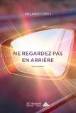 Mélanie Chrys - Ne regardez pas en arrière.