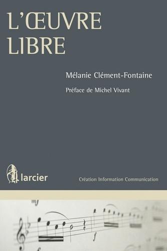 Mélanie Clément-Fontaine - L'oeuvre libre.