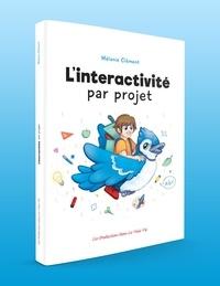 Mélanie Clément et Laurie Pigeon - L'interactivité par projet.