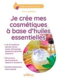 Mélanie Colleaux - Je crée mes cosmétiques à base d'huiles essentielles.
