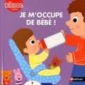 Mélanie Combes - Je m'occupe de bébé !.