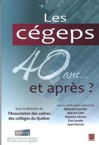 Mélanie Cormier et Marcel Côté - Les cégeps - 40 ans... et après?.