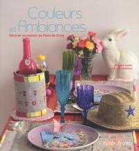 Mélanie Couffe - Couleurs et ambiances - Décorer sa maison au point de croix.