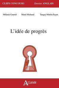 Mélanie Cournil et Tanguy Martin-Payen - L'idée de progrès.