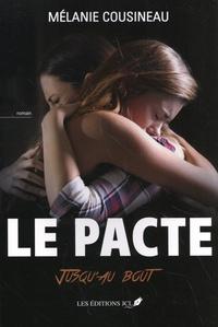 Mélanie Cousineau - Le pacte - Jusqu'au bout.
