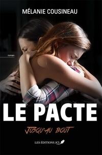 Mélanie Cousineau - Le pacte - Un roman jeune adulte renversant et criant de vérité.