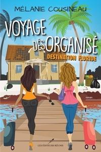 Télécharger des livres électroniques à partir de google books gratuitement Voyage désorganisé 9782897832230
